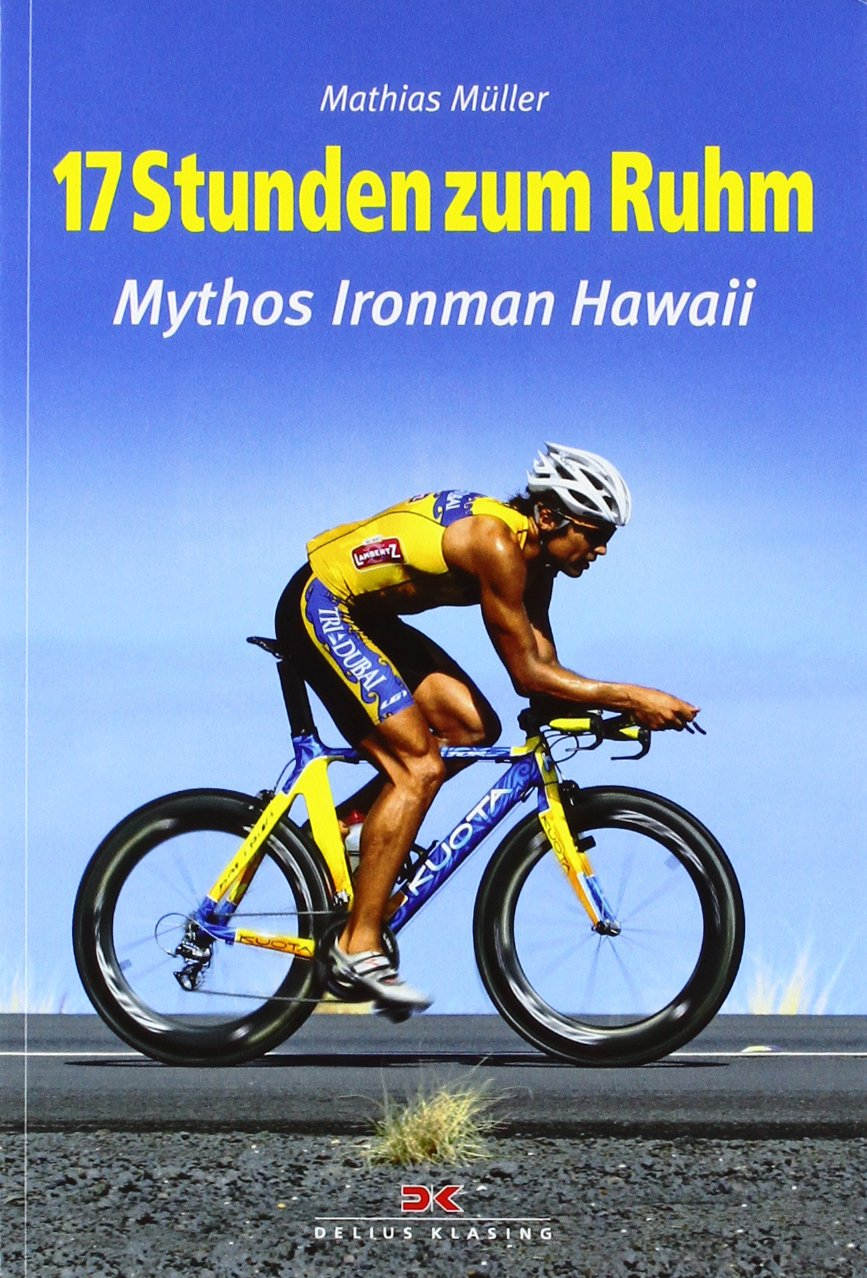 17 Stunden zum Ruhm: Mythos Ironman Hawaii