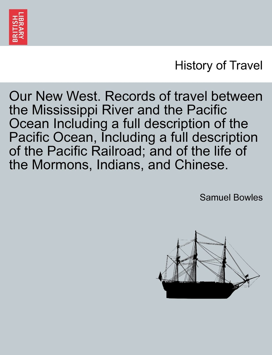 Read Online Our New West. Records of travel between the Mississippi River and the Pacific Ocean Including a full description of the Pacific Ocean, Including a ... life of the Mormons, Indians, and Chinese. pdf