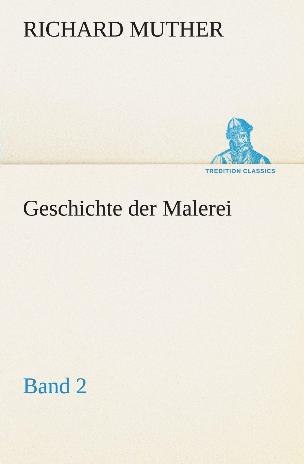 Geschichte der Malerei 2 (TREDITION CLASSICS) (German Edition) PDF