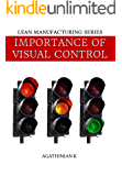 IMPORTANCE OF VISUAL CONTROL: LEAN MANUFACTURING SERIES