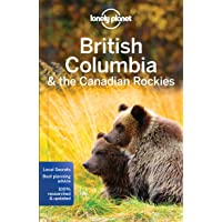Lonely Planet British Columbia & the Canadian Rockies 7th Ed.: 7th Edition
