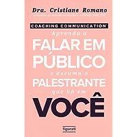Coaching Communication: Aprenda a Falar em Público e Assuma o Palestrante que há em Você