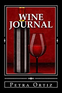 Wine Journal (SAMPLE) (A Cool Journal To Write In Book 2)