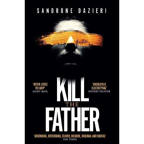 Kill the Father: The Italian publishing sensation (Caselli & Torre 1)