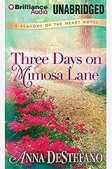 Three Days on Mimosa Lane (A Seasons of the Heart Novel) Audio CD