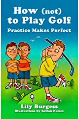 How (not) to Play Golf (Words from Daddy's Mouth) Kindle Edition
