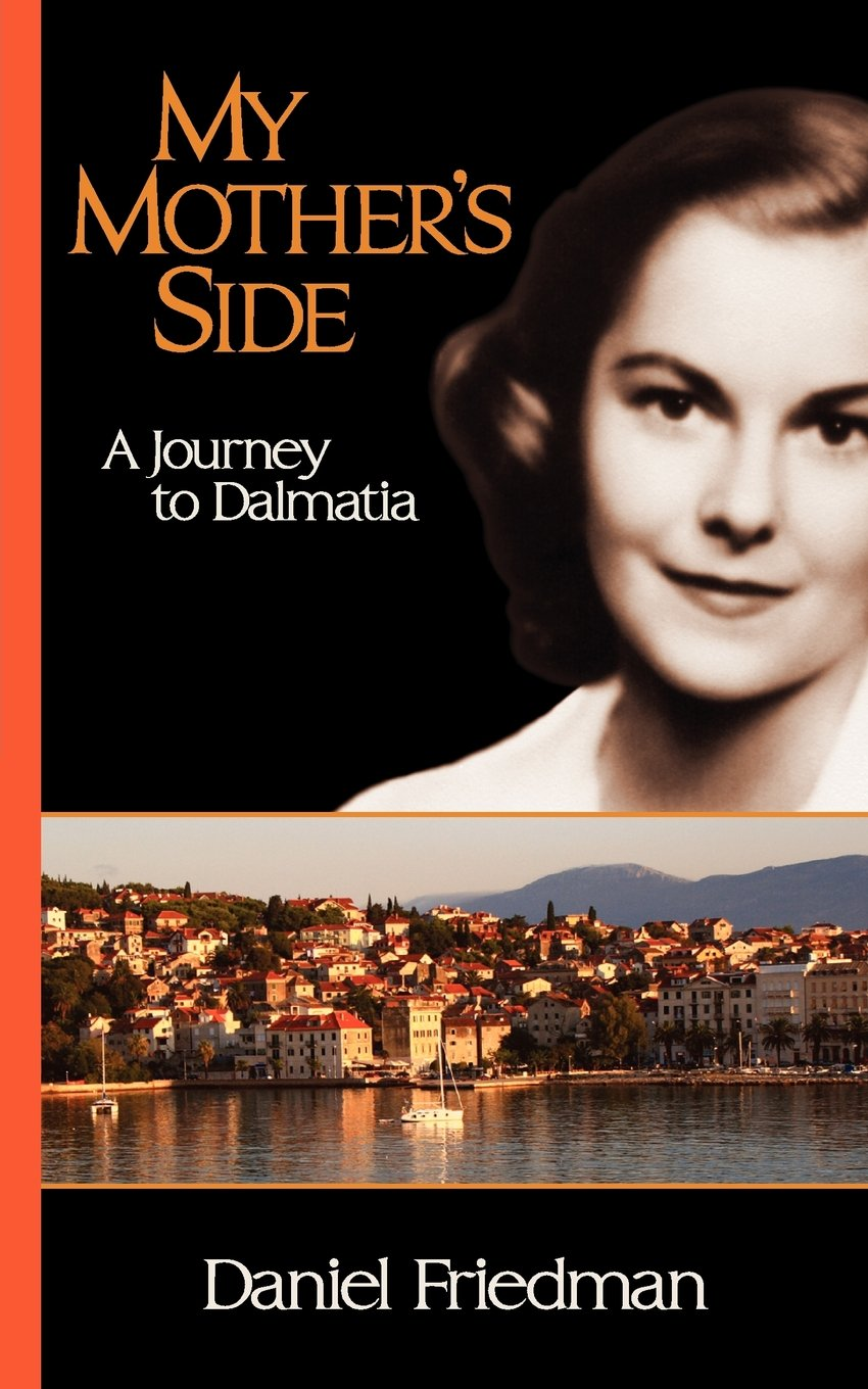 My Mothers Side: A Journey to Dalmatia