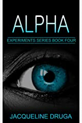 Alpha (The Experiments Book 4) Kindle Edition