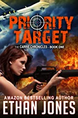 Priority Target : A Carrie Chronicles Spy Thriller: Action, Mystery, Espionage, and Suspense - Book 1 Kindle Edition