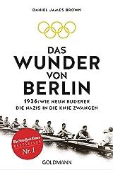 Das Wunder von Berlin: 1936: Wie neun Ruderer die Nazis in die Knie zwangen (German Edition) Kindle Edition