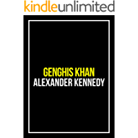 Genghis Khan: The Flail of God (The True Story of Genghis Khan) (Historical Biographies of Famous People)