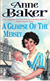 A Glimpse of the Mersey: A touching saga of love, family and jealousy