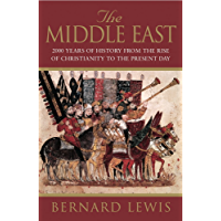 The Middle East: 2000 Years Of History From The Rise Of Christianity to the Present Day (English Edition)