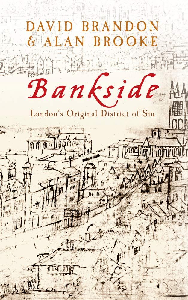 Read Online Bankside: London's Original District of Sin ebook