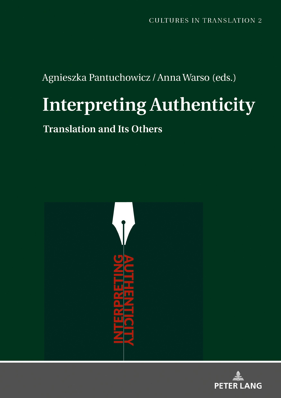 Interpreting Authenticity: Translation and Its Others (Cultures in Translation) by Peter Lang GmbH, Internationaler Verlag der Wissenschaften