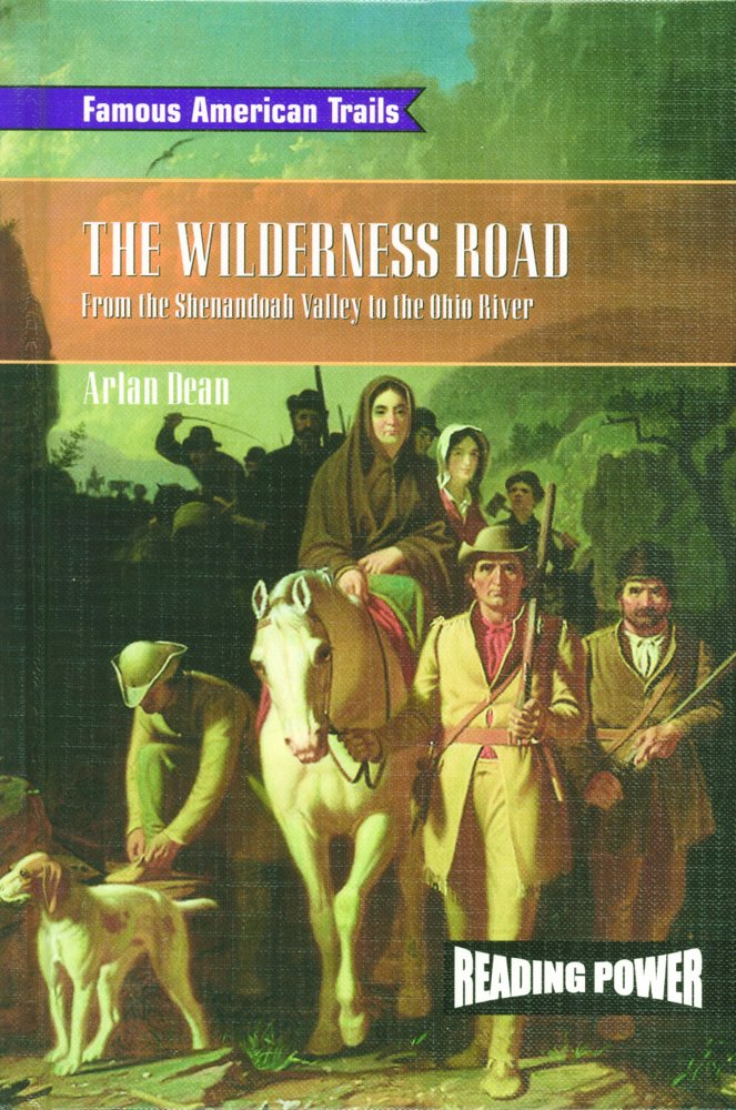 Read Online The Wilderness Road: From the Shenandoah Valley to the Ohio River (Famous American Trails) pdf