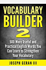 Vocabulary Builder Vol.2: 500 More Useful and Practical English Words You Can Learn to Strengthen Your Vocabulary Kindle Edition