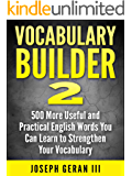 Vocabulary Builder Vol.2: 500 More Useful and Practical English Words You Can Learn to Strengthen Your Vocabulary (English Edition)