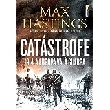 Catástrofe: 1914: a Europa vai à guerra