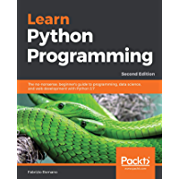 Learn Python Programming: The no-nonsense, beginner's guide to programming, data science, and web development with Python 3.7, 2nd Edition (English Edition)
