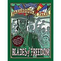 NATHAN HALES HAZARDOUS TALES HC BLADES FREEDOM: A Tale of Haiti, Napoleon, and the Louisiana Purchase: 10