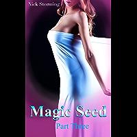 Magic Seed: Part Three (A Taboo Step Harem Fantasy) (English Edition)