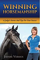 Winning Horsemanship: A Judge's Secrets and Tips For Your Success Kindle Edition