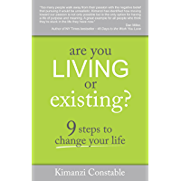 Are You Living or Existing?: 9 Steps to Change Your Life (English Edition)