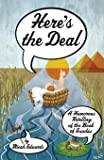 Here's the Deal: A Humorous Retelling of the Book of Exodus (The Bible: Faster, Funnier) (Volume 2)