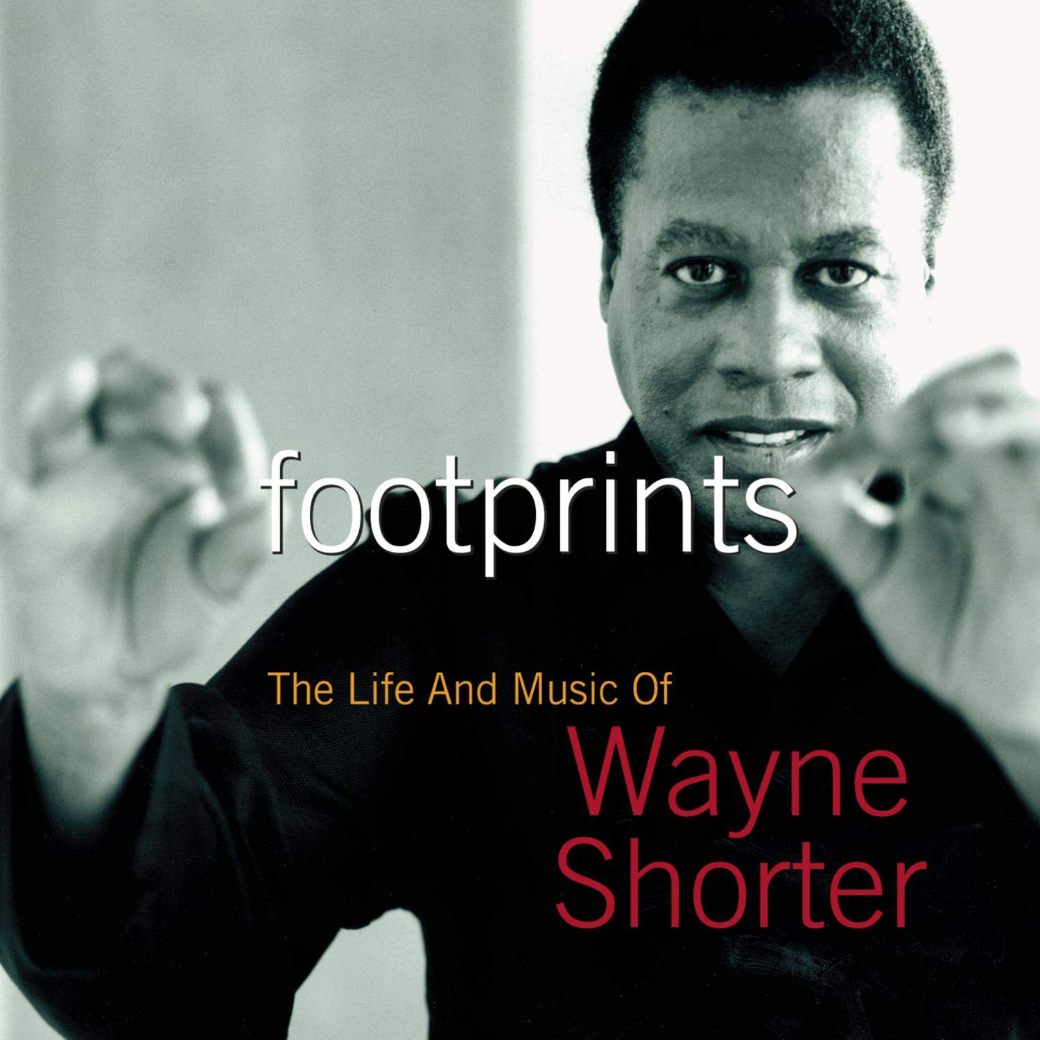 Footprints: The Life and Music of Wayne Shorter by Sony Legacy