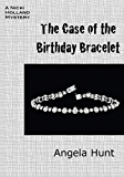 The Case of the Birthday Bracelet (The Nicki Holland Mystery Series Book 7)