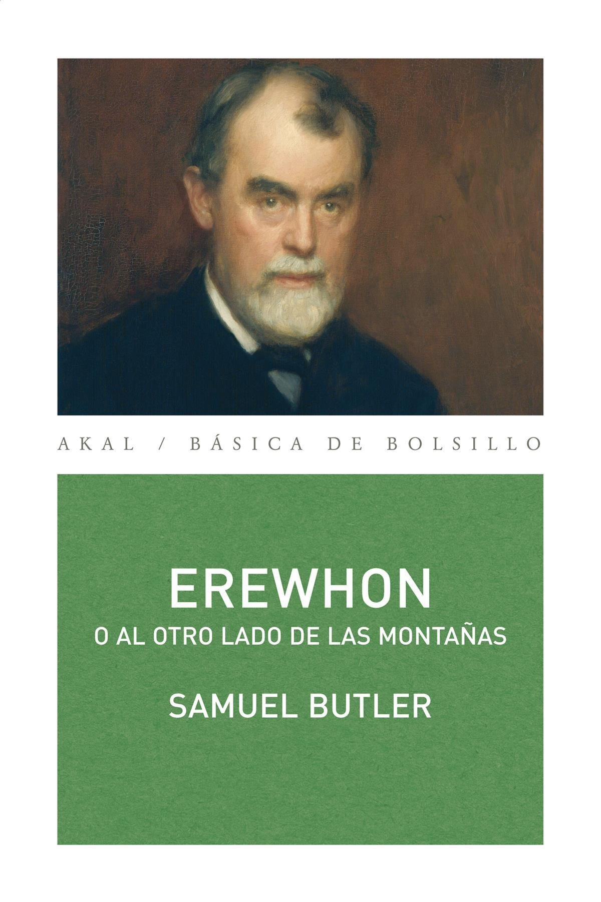 Erewhon: O al otro lado de las montañas (Básica de Bolsillo) Tapa blanda – 19 mar 2012 Samuel Butler Andrés Cotarelo Jiménez Ediciones Akal S.A.