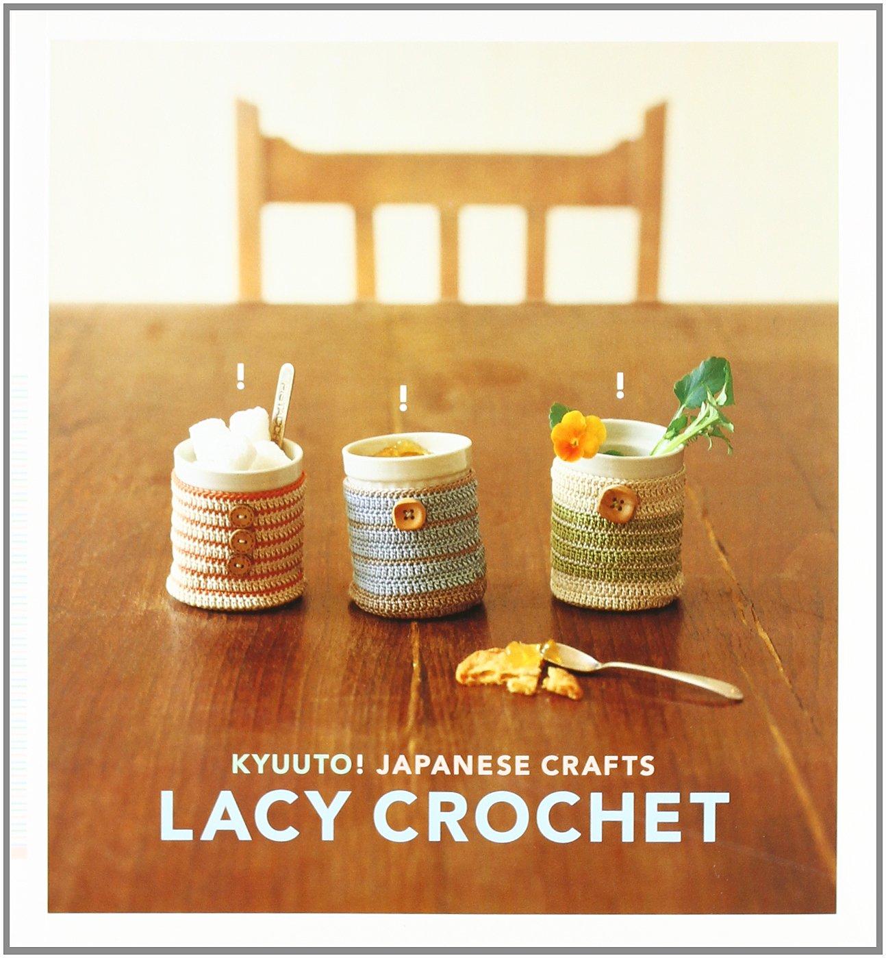 Kyuuto! Japanese Crafts! Lacy Crochet (Crafts): Amazon.co.uk: Chronicle  Books: 9780811860581: Books