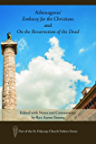 Athenagoras' Embassy for the Christians and On the Resurrection of the Dead: Edited with Notes and Commentary by Rev. Aaron Simms (St. Polycarp Church Fathers Series)