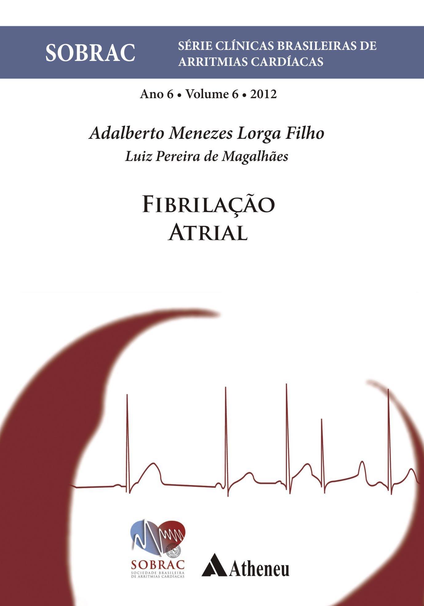 Fibrilação Atrial - Volume 6  Série Clínicas Brasileiras de