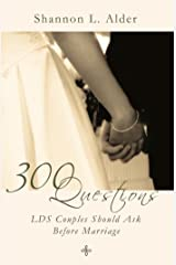 300 Questions LDS Couples Should Ask Before Marriage Kindle Edition