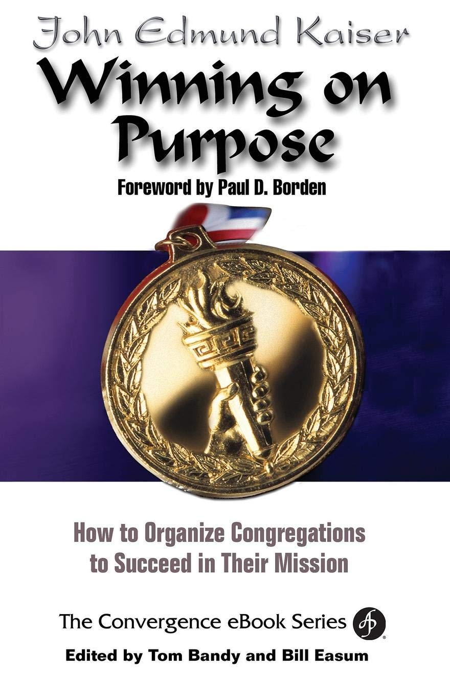 Winning On Purpose: How To Organize Congregations to Succeed in Their Mission (Convergence Ebook Series) pdf