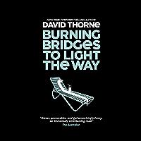 Burning Bridges to Light the Way (English Edition)