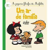 Mafalda - Um Ar de Família! (Coleção A Pequena Filosofia da Mafalda)