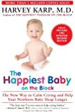 The Happiest Baby on the Block; Fully Revised and Updated Second Edition: The New Way to Calm Crying: The New Way to…