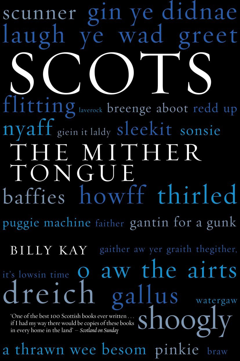 Amazon Scots The Mither Tongue 9781845960520 Billy Kay Books