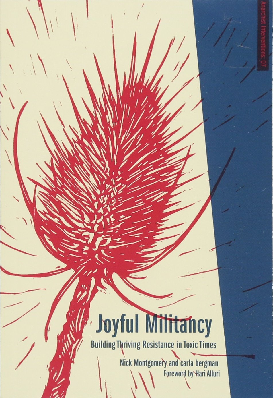Read Online Joyful Militancy: Building Thriving Resistance in Toxic Times (Anarchist Interventions) PDF