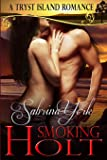Smoking Holt: A Tryst Island Erotic Romance (Volume 3)