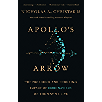 Apollo's Arrow: The Profound and Enduring Impact of Coronavirus on the Way We Live (English Edition)