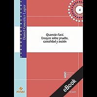 Quaestio Facti: Ensayos sobre prueba, causalidad y acción (Pensamiento Jurídico Contemporáneo nº 5)