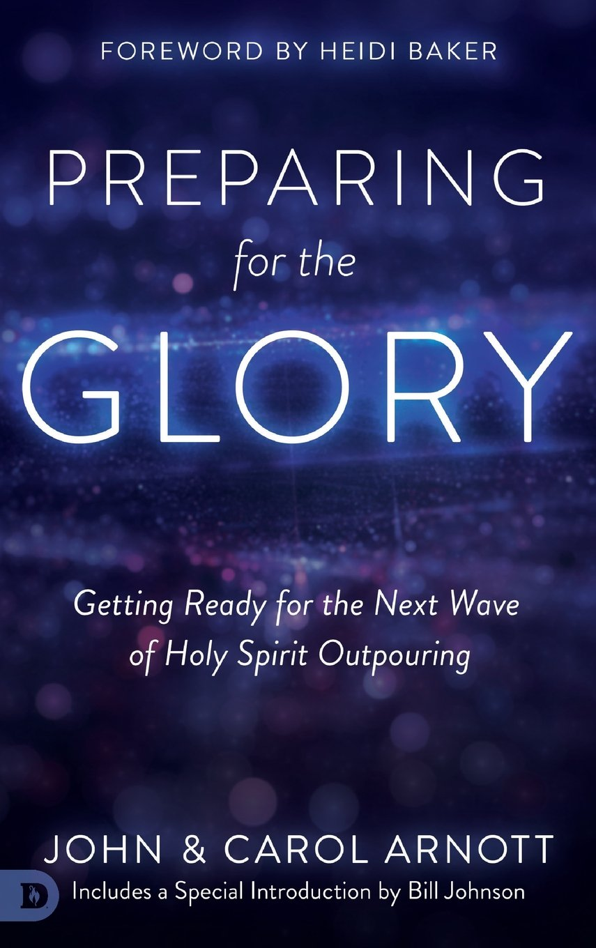 Read Online Preparing for the Glory: Getting Ready for the Next Wave of Holy Spirit Outpouring PDF