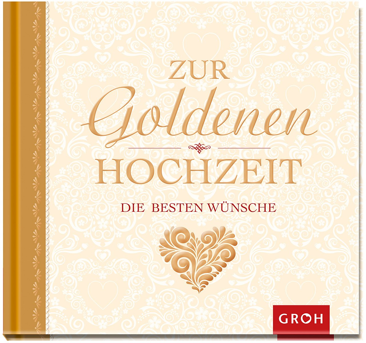 Zur Goldenen Hochzeit Die Besten Wünsche: Amazon.de: Joachim Groh: Bücher