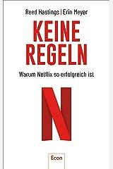 Keine Regeln: Warum Netflix so erfolgreich ist (German Edition) Kindle Edition