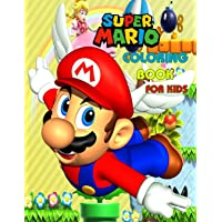 Super Mario Coloring Book For Kids: Great Gift for the Mario Fan! Fun Mario Coloring for Kids and Adults! 100 Pages…