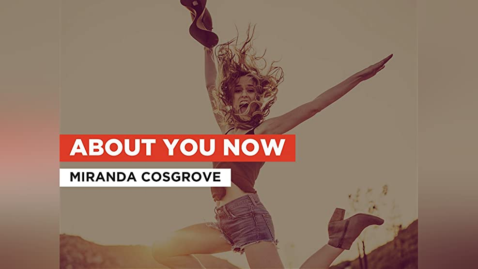 About You Now in the Style of Miranda Cosgrove
